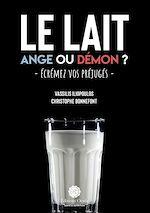 Download this eBook Le lait : Ange ou démon ?