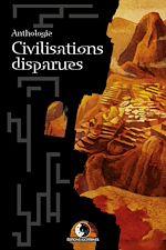 Download this eBook Anthologie Civilisations Disparues