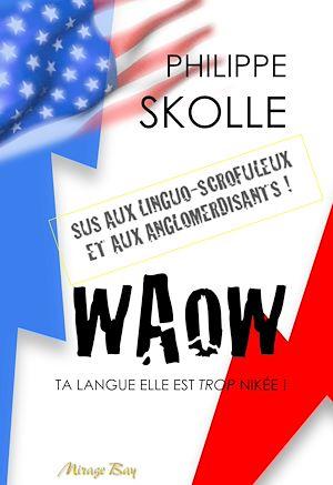 Téléchargez le livre :  Waow. Ta langue elle est trop nikée !