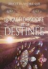Télécharger le livre :  Le Kaléidoscope de la destinée