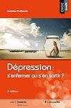 Télécharger le livre :  Dépression: s'enfermer ou s'en sortir?