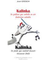 Téléchargez le livre :  Kalinka, la gallina que soñaba en ser bailarina estrella / Kalinka, la poule qui voulait devenir danseuse étoile