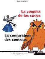 Download this eBook La conjura de los cucos : La conjuration des coucous