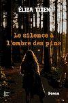 Télécharger le livre :  Le silence à l'ombre des pins