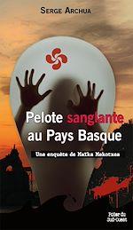 Download this eBook Pelote sanglante au Pays Basque