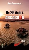 Un 26 août à Arcachon