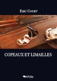Téléchargez le livre :  Copeaux et limailles