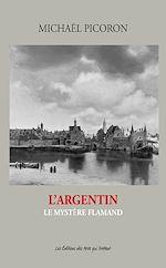 Téléchargez le livre :  L'Argentin
