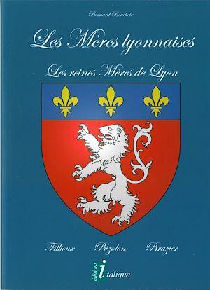 Téléchargez le livre :  Les Mères Lyonnaises, Les reines Mères de Lyon