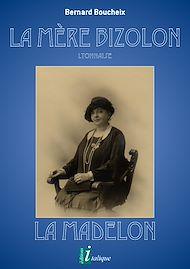 Téléchargez le livre :  La Mère Bizolon