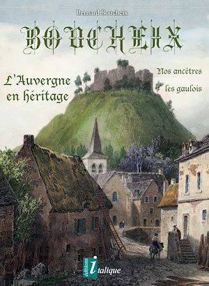 Téléchargez le livre :  Boucheix l'Auvergne en héritage
