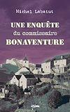 Télécharger le livre :  Une enquête du commissaire Bonaventure