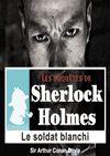 Télécharger le livre :  Sherlock Holmes - Le soldat blanchi