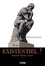 Vous avez dit existentiel ?