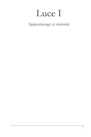 Téléchargez le livre :  Luce I - Apprentissage et maturité