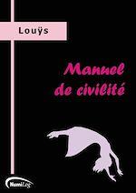 Téléchargez le livre :  Manuel de civilité