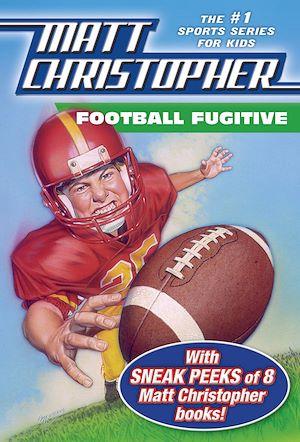 Téléchargez le livre :  Football Fugitive with SNEAK PEEKS of 8 Matt Christopher Books