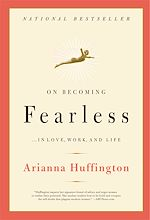 Télécharger le livre :  On Becoming Fearless...in Love, Work, and Life