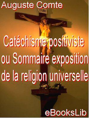 Téléchargez le livre :  Catéchisme positiviste ou Sommaire exposition de la religion universelle