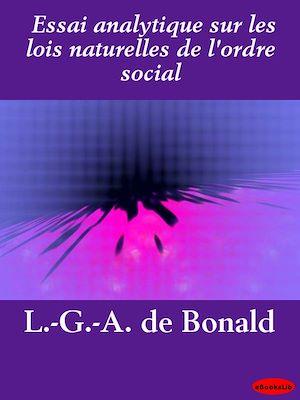 Téléchargez le livre :  Essai analytique sur les lois naturelles de l'ordre social