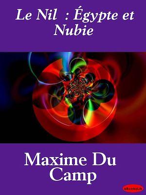 Téléchargez le livre :  Le Nil  : Égypte et Nubie