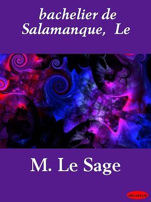 Téléchargez le livre :  bachelier de Salamanque,  Le