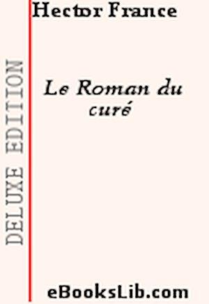 Téléchargez le livre :  Le Roman du curé