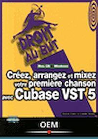 Télécharger le livre : Créez, arrangez et mixez votre première chanson avec Cubase VST 5