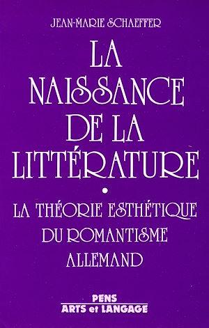 Téléchargez le livre :  La naissance de la littérature - La théorie esthétique du romantisme allemand