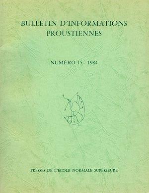 Téléchargez le livre :  Bulletin d'informations proustiennes n° 15