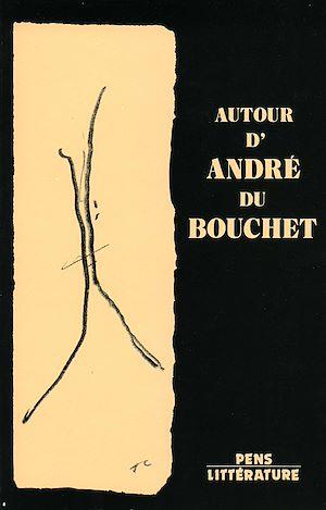 Téléchargez le livre :  Autour d'André du Bouchet