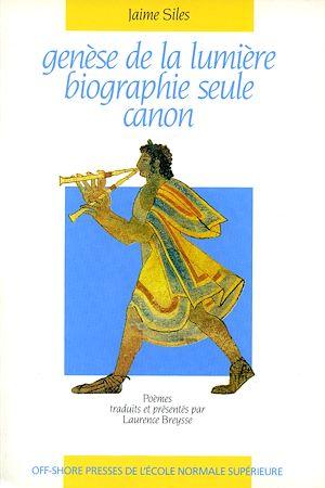 Téléchargez le livre :  Genèse de la lumière, biographie seule, Canon - Poèmes de Jaime Siles