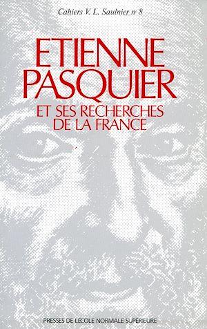 Téléchargez le livre :  Étienne Pasquier et ses <i>Recherches de la France</i>