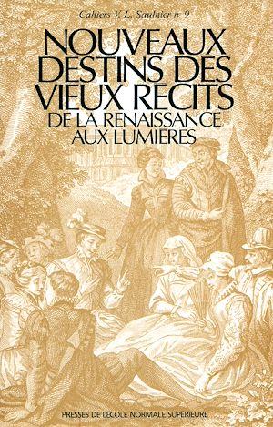 Téléchargez le livre :  Nouveaux destins des vieux récits de la Renaissance aux Lumières