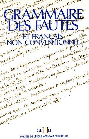 Téléchargez le livre :  Grammaire des fautes et français non conventionnel