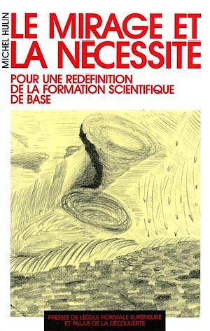Téléchargez le livre :  Le mirage et la nécessité - Pour une redéfinition de la formation scientifique de base