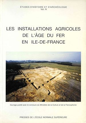 Téléchargez le livre :  Les installations agricoles de l'âge du Fer en Ile-de-France, vol. IV