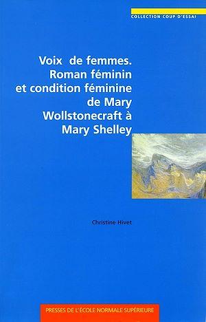 Téléchargez le livre :  Voix de femmes. Roman féminin et condition féminine de Mary Wollstonecraft à Mary Shelley