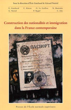 Téléchargez le livre :  Construction des nationalités et immigration dans la France contemporaine