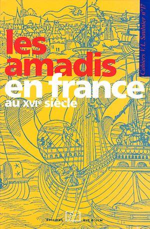 Téléchargez le livre :  Les Amadis en France au XVIe s.