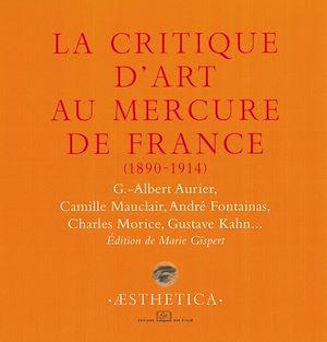 Téléchargez le livre :  La critique d'art au Mercure de France 1890-1914
