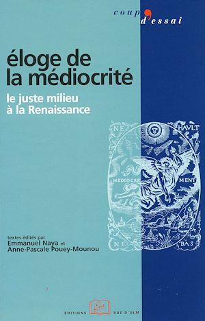 Téléchargez le livre :  Éloge de la médiocrité - Le juste milieu à la Renaissance