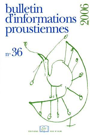 Téléchargez le livre :  Bulletin d'informations proustiennes n° 36