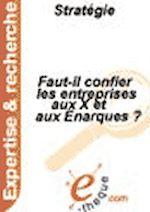 Télécharger le livre :  Faut-il confier les entreprises aux X et aux Enarques ?