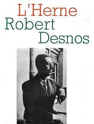 Téléchargez le livre :  Cahier de L'Herne n° 54 : Robert Desnos