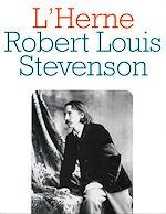 Télécharger le livre :  Cahier de L'Herne n° 66 : Robert Louis Stevenson