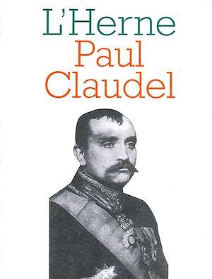 Téléchargez le livre :  Cahier de L'Herne n° 70 : Paul Claudel