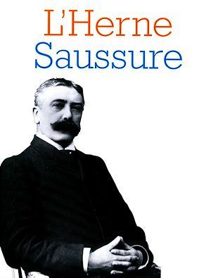 Téléchargez le livre :  Cahier de L'Herne n° 76 : Saussure