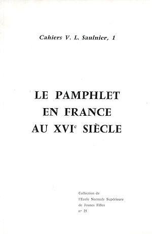 Téléchargez le livre :  Le pamphlet en France au XVI<sup>e</sup> siècle