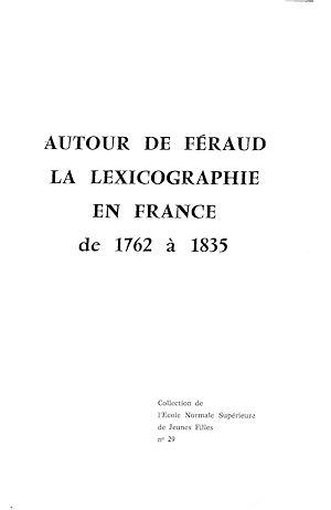 Téléchargez le livre :  Autour de Féraud. La lexicographie en France de 1762 à 1835